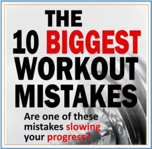 the 10 biggest workout mistakes